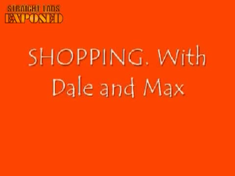 Naked Shopping with Dale and Max
