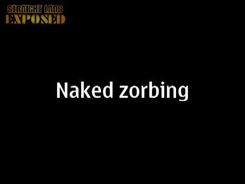 Naked Zorbing