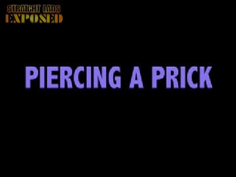 Piercing a Prick